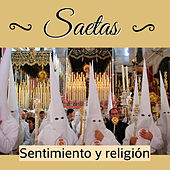 Saetas: Sentimiento y Religión by Various Artists