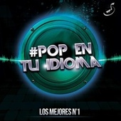 Play & Download Pop en Tu Idioma: Los Mejores No 1 by Various Artists | Napster