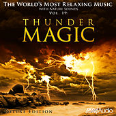 Play & Download The World's Most Relaxing Music with Nature Sounds, Vol.19: Thunder Magic (Deluxe Edition) by Global Journey | Napster