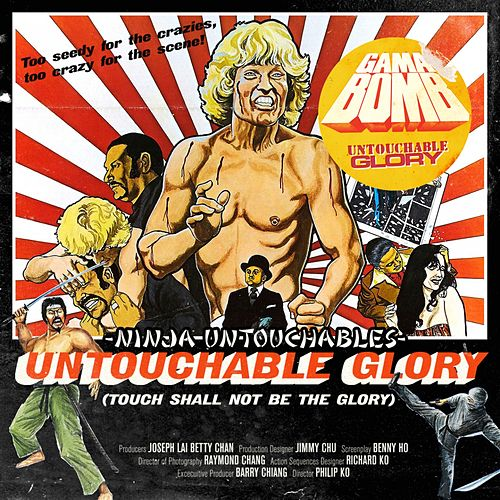 Play & Download Ninja Untouchables/ Untouchable Glory by Gama Bomb | Napster