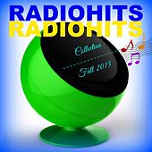 Radio Hits - Fall 2015 (Super Collection) by Various Artists