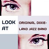 Play & Download Look at by Original Dixieland Jazz Band | Napster