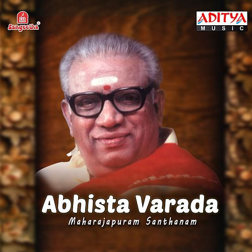 Play & Download Abhista Varada by Maharajapuram Santhanam | Napster
