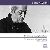 Play & Download Malibu 1971 - Dialogues - The State of Not-Knowing Is Intelligence by J. Krishnamurti | Napster