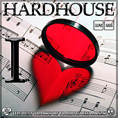 I Love Hardhouse by Various Artists