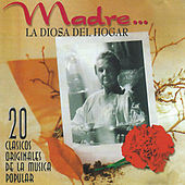 Play & Download Madre, La Diosa del Hogar by Various Artists | Napster
