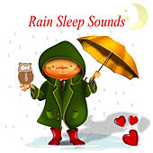 Play & Download Rain Sleep Sounds – Sleeping Lullabies with Raindrops, Sweet Dreams, Insomnia Cure, Relaxing Music for Baby Sleepy Eyes by Various Artists | Napster