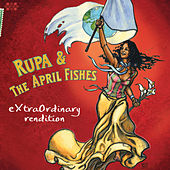 Play & Download Extraordinary Rendition by Rupa & the April Fishes | Napster