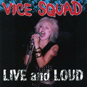 Play & Download Live And Loud by Vice Squad | Napster