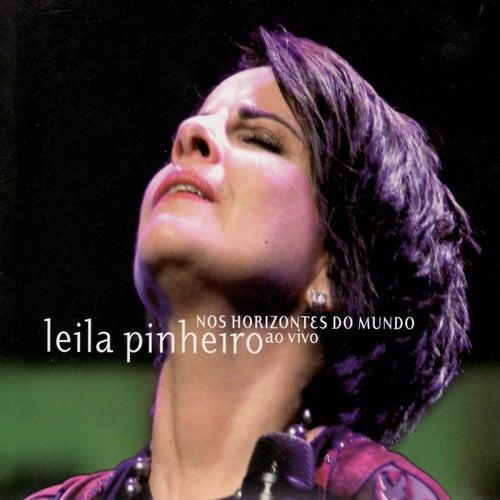 Play & Download Nos Horizontes do Mundo Ao Vivo by Leila Pinheiro | Napster