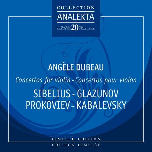 Concertos For Violin: Sibelius, Glazounov, Prokofiev, Kabalevsky, Tchaikovsky by Angèle Dubeau