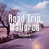 Road Trip Mallorca, Vol. 2 (Island Beats) by Various Artists