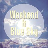 Play & Download Weekend & Blue Sky, Vol. 2 (Easy Listening Weekend Tunes) by Various Artists | Napster