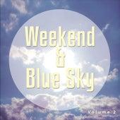 Weekend & Blue Sky, Vol. 2 (Easy Listening Weekend Tunes) by Various Artists