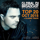 Play & Download Global DJ Broadcast - Top 20 October 2015 by Various Artists | Napster