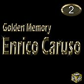 Golden Memory - Enrico Caruso Vol 2 by Enrico Caruso