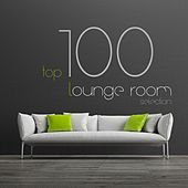 Top 100 Lounge Room Selection (The 100 Best Lounge Songs Ever) by Various Artists