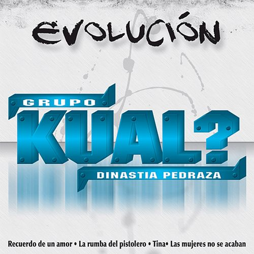 Play & Download Evolución by Grupo Kual | Napster