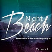 Play & Download Night Beach, Vol. 2 (Electronic Chill Out & Lounge) by Various Artists | Napster