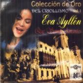 Play & Download Colección de Oro del Criollismo, Vol. 1: Que Somos Amantes by Eva Ayllón | Napster