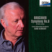 Play & Download Bruckner: Symphony No. 6 (Original Version) by Czech Philharmonic Orchestra | Napster