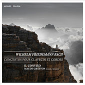 Play & Download Wilhelm Friedemann Bach: Concertos pour clavecin et cordes by Il Convito and Maude Gratton | Napster