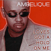 Play & Download Love's Got a Hold on Me by Ambelique | Napster