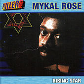 Play & Download Rising Star by Mykal Rose | Napster