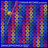 Corsair Records Presents Dancephonica, Vol. 3 by Various Artists