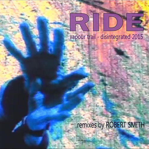 Play & Download Vapour Trail - Disintegrated 2015 by RIDE | Napster