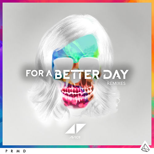 For A Better Day (Remixes) by Avicii