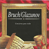 Play & Download Bruch, Glazunov, Conciertos para Violín by Stoyka Milanova | Napster