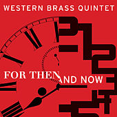 For Then and Now von Western Brass Quintet