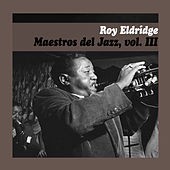 Play & Download Maestros del Jazz, Vol. Iii by Roy Eldridge | Napster