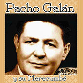 Play & Download Pacho Galán y Su Merecumbé by Pacho Galán | Napster