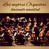 Las Mejores Orquestas Haciendo Navidad by Various Artists