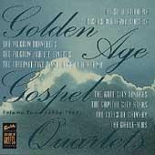 Play & Download Golden Age Gospel Quartets Volume 2 (1954-1963) by Various Artists | Napster