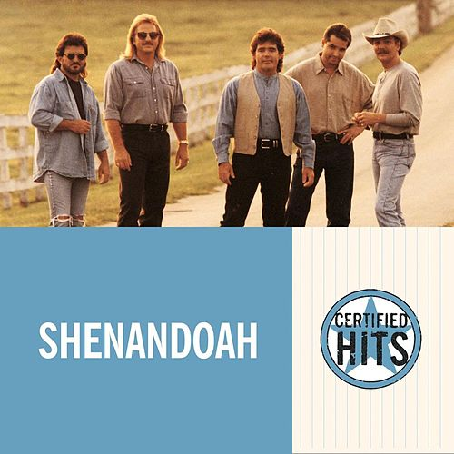 Play & Download Certified Hits by Shenandoah | Napster