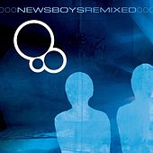 Play & Download Newsboys Remixed by Newsboys | Napster