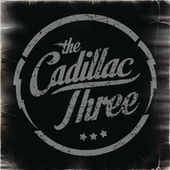 Play & Download The Cadillac Three by The Cadillac Three | Napster