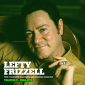 The Complete Columbia Recording Sessions, Vol. 9 - 1968-1972 by Lefty Frizzell