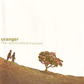Play & Download The Quiet Vibration Land by Oranger | Napster