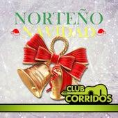 Club Corridos Presenta: Norteno Navidad, Navidad Triste, Amarga Navidad, Navidad de Amor, Dos Arbolitos by Various Artists