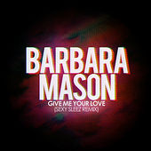 Play & Download Give Me Your Love (Sexy Sleez Remix) by Barbara Mason | Napster