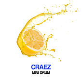 Play & Download Mini Drum by Craez | Napster