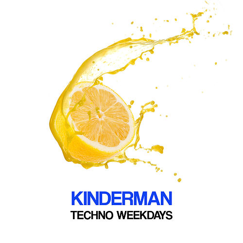 Play & Download Techno Weekdays by Kinderman | Napster