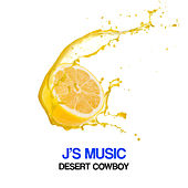 Play & Download Desert Cowboy by J's Music | Napster