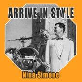 Arrive In Style von Nina Simone