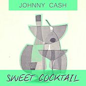Sweet Cocktail by Johnny Cash