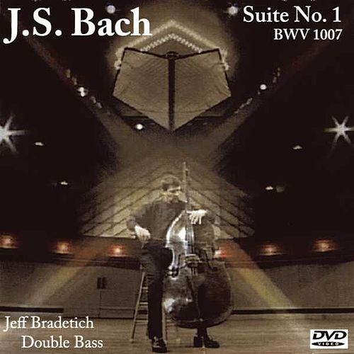 Play & Download Bach Cello Suite No.1 by Jeff Bradetich | Napster